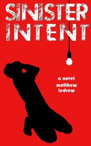 Sinister Intent by Matthew LeDrew
