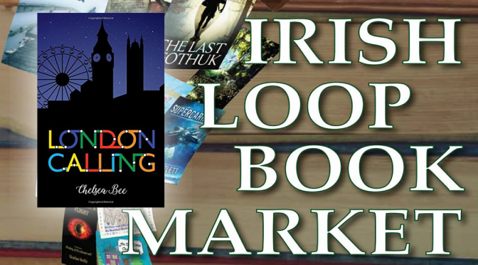 Chelsea Bee, author of London Calling, to appear at Irish Loop Book Market