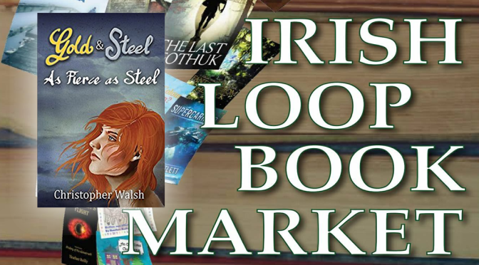 Chris Walsh, author of The Gold & Steel Saga, to appear at Irish Loop Book Market