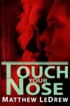 Touch Your Nose Matthew LeDrew