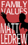 Family Values Matthew LeDrew Xander Drew